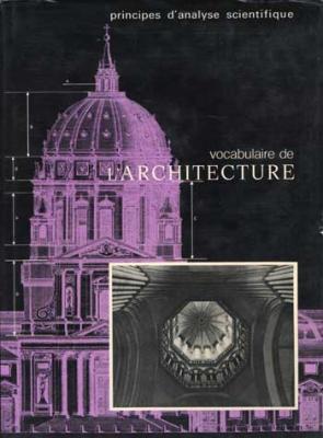 Vocabulaire de l'architecture. Complet en deux volumes