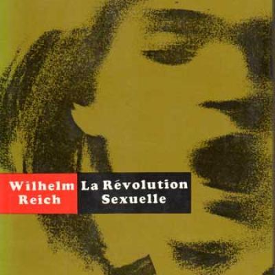 Reich Wilhelm La révolution sexuelle